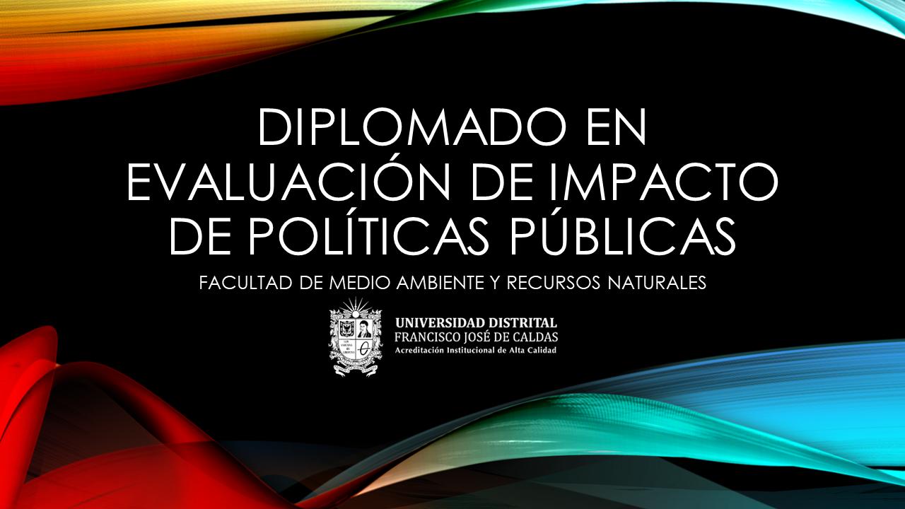 Diplomado en evaluación de impacto de políticas públicas